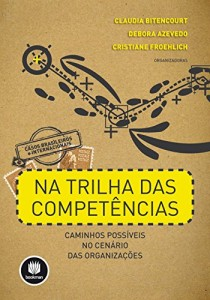 Baixar Na Trilha das Competências: Caminhos Possíveis no Cenário das Organizações pdf, epub, ebook