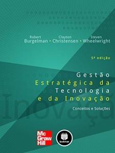 Baixar Gestão Estratégica da Tecnologia e da Inovação: Conceitos e Soluções pdf, epub, ebook