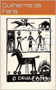 Baixar Romance do Cavalo de Pau: Cordel (Romances de Cordel de Guilherme de Faria Livro 4) pdf, epub, eBook