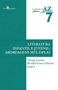Baixar A Literatura Infantil e Juvenil e suas Múltiplas Abordagens pdf, epub, ebook