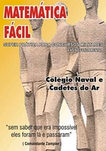 Baixar MATEMÁTICA FÁCIL SUPER PRÁTICA PARA CONCURSOS MILITARES-ENSINO FUNDAMENTAL: MATEMÁTICA  FÁCIL-ENSINO FUNDAMENTAL (MATEMÁTICA FÁCIL-ENSINO FUNDAMENTAL Livro 2) pdf, epub, eBook