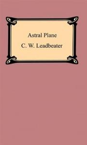 Baixar Astral plane: its scenery, inhabitants, and pdf, epub, ebook