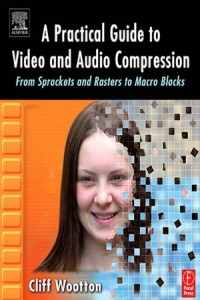 Baixar Practical guide to video and audio compression, a pdf, epub, eBook