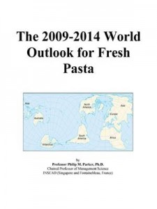 Baixar 2009-2014 world outlook for fresh pasta, the pdf, epub, eBook