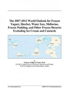 Baixar 2007-2012 world outlook for frozen yogurt, pdf, epub, eBook