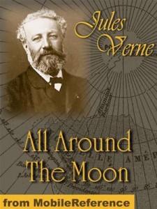 Baixar All around the moon. illustrated (mobi classics) pdf, epub, eBook