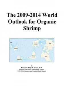 Baixar 2009-2014 world outlook for organic shrimp, the pdf, epub, eBook