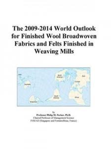 Baixar 2009-2014 world outlook for finished wool pdf, epub, eBook