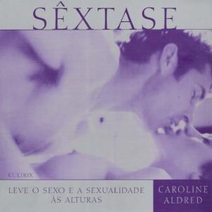 Baixar Sextase – leve o sexo e a sexualidade as alturas pdf, epub, ebook