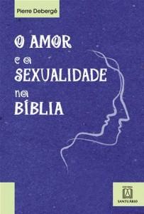 Baixar Amor e a sexualidade na biblia, o pdf, epub, eBook