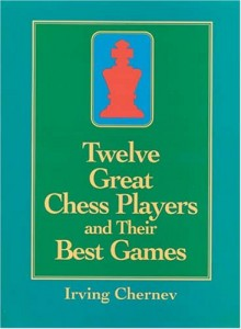 Baixar Twelve great chess players and their best games pdf, epub, eBook