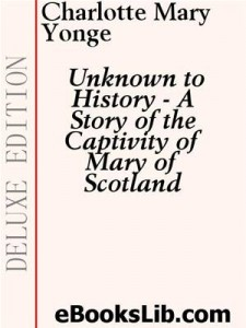 Baixar Unknown to history: a story of the captivity of pdf, epub, eBook