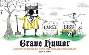 Baixar Grave humor: funny, ironic, and ridiculous pdf, epub, eBook