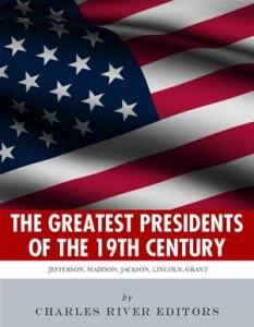 Baixar Greatest presidents of the 19th century, the pdf, epub, eBook