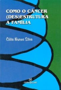 Baixar Como o cancer (des)estrutura a familia pdf, epub, eBook