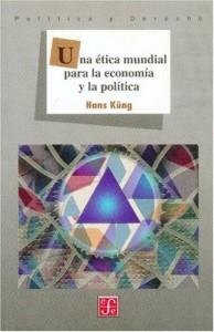 Baixar Etica mundial para la economia y la politica, una pdf, epub, eBook