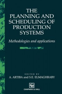 Baixar Planning and scheduling of production systems pdf, epub, ebook