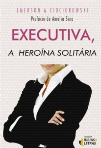 Baixar Executiva, a heroina solitaria pdf, epub, ebook