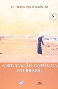 Baixar Educaçao catolica no brasil pdf, epub, eBook