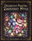 Baixar Decorative painting zhostovo style pdf, epub, eBook