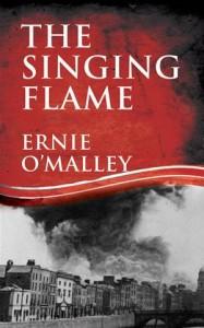 Baixar Singing flame: ernie o'malley's irish civil pdf, epub, eBook