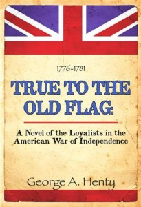 Baixar True to the old flag: a novel of the loyalists pdf, epub, eBook