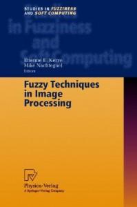 Baixar Fuzzy techniques in image processing pdf, epub, eBook