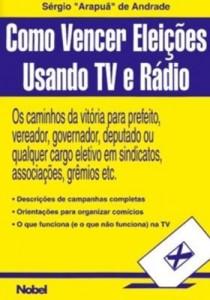 Baixar Como vencer eleiçoes usando tv e radio pdf, epub, eBook