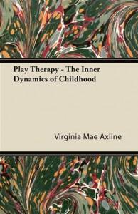 Baixar Play therapy – the inner dynamics of childhood pdf, epub, ebook