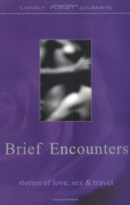 Baixar Brief encounters – stories of love, sex & travel pdf, epub, eBook