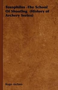 Baixar Toxophilus – the school of shooting (history of pdf, epub, eBook