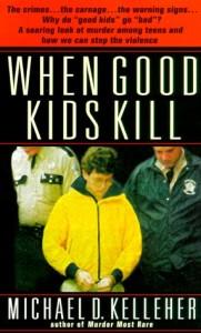 Baixar When good kids kill pdf, epub, ebook