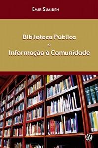 Baixar Biblioteca publica e informaçao a comunidade pdf, epub, eBook