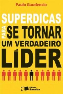 Baixar Superdicas para se tornar um verdadeiro lider pdf, epub, eBook