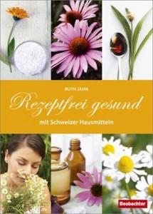 Baixar Rezeptfrei gesund mit schweizer hausmitteln pdf, epub, eBook