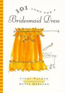 Baixar 101 uses for a bridesmaid dress pdf, epub, eBook