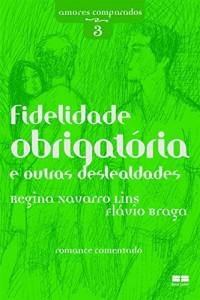 Baixar Fidelidade obrigatoria e outras deslealdades pdf, epub, eBook