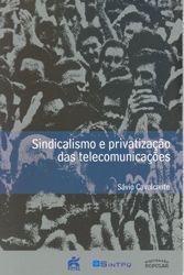 Baixar Sindicalismo e privatizaçao das telecomunicaçoes pdf, epub, eBook