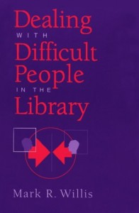 Baixar Dealing with difficult people in the library pdf, epub, eBook