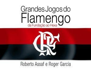 Baixar Grandes jogos do flamengo – da fundaçao ao hexa pdf, epub, ebook