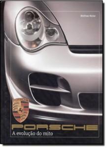 Baixar Porsche – a evoluçao do mito pdf, epub, eBook