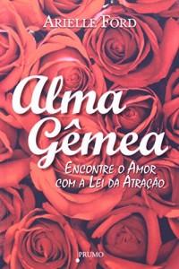 Baixar Alma gemea – encontre o amor com a lei da atraçao pdf, epub, eBook