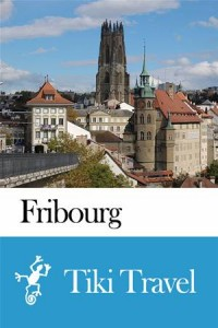 Baixar Fribourg (switzerland) travel guide – tiki travel pdf, epub, eBook