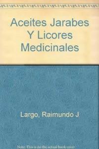 Baixar Aceites, jarabes y licores medicinales pdf, epub, eBook