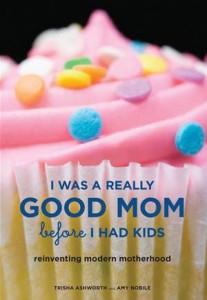 Baixar I was a really good mom before i had kids pdf, epub, eBook