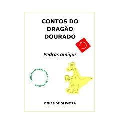 Baixar CONTOS DO DRAGÃO DOURADO Pedras amigas pdf, epub, eBook