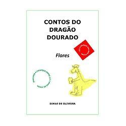 Baixar CONTOS DO DRAGÃO DOURADO Flores pdf, epub, eBook