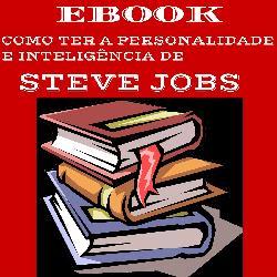 Baixar EBOOK – COMO TER A PERSONALIDADE E INTELIGÊNCIA DE STEVE JOBS pdf, epub, eBook