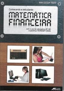 Baixar Conhecendo e Estudando Matemática Financeira com o uso da calculadora HP-12C e planilhas Microsoft E pdf, epub, eBook