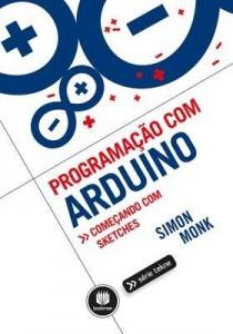 Baixar Programação com Arduino: Começando com Sketches – Série Tekne pdf, epub, eBook